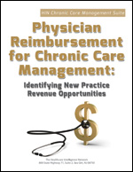 Physician Reimbursement for Chronic Care Management: Identifying New Practice Revenue Opportunities