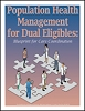 Population Health Management for Dual Eligibles: Blueprint for Care Coordination