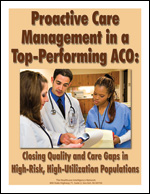 Proactive Care Management in a Top-Performing ACO: Closing Quality and Care Gaps in High-Risk, High-Utilization Populations