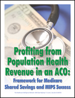Pre-publication discount on Profiting from Population Health Revenue in an ACO: Framework for Medicare Shared Savings and MIPS Success
