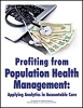 Profiting from Population Health Management: Applying Analytics in Accountable Care