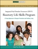 Recovery Life Skills Program IDDT: A Group Approach to Relapse Prevention and Healthy Living