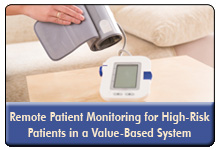 Remote Patient Monitoring To Drive Results in Value-Based Reimbursement