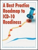 A Best Practice Roadmap to ICD-10 Readiness