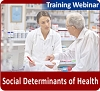 Social Determinants of Health: Using Empathy Interviewing To Help Care Teams Understand Factors Impacting Patient Health, a 45-minute webinar on September 14, 2017, now available for replay
