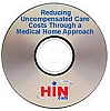 Reducing Uncompensated Care Costs for the Chronically Ill Through a Medical Home Approach: A Health System Case Study, a 60-minute webinar on July 16, 2009, Archive Version