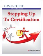 Stepping up to Certification: The Case Manager's Guide to Certification