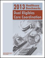 2013 Healthcare Benchmarks: Dual Eligibles Care Coordination