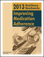 2013 Healthcare Benchmarks: Improving Medication Adherence