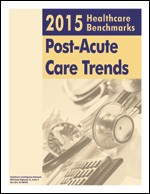 2015 Healthcare Benchmarks: Post-Acute Care Trends