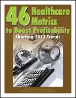 46 Healthcare Metrics to Boost Profitability: Charting 2013 Trends