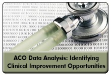 Data Analytics in Accountable Care: Strategies and Case Studies, a 45-minute webinar on January 27, 2016, now available for replay