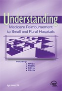 Understanding Medicare Reimbursement to Small and Rural Hospitals