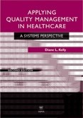 Applying Quality Management in Healthcare: A Systems Approach, Third Edition