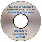 Building an Advanced Medical Home to Improve Chronic Care Outcomes, a January 29, 2008 webinar on CD-ROM