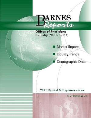 Offices of Physicians Industry (NAICS 62111) 2011 Capital & Expenses Series