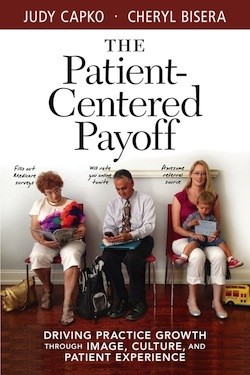 The Patient-Centered Payoff:  Driving Practice Growth Through Image, Culture, and Patient Experience