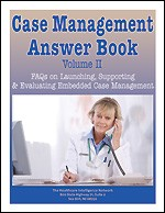 Case Management Answer Book Vol. II: FAQs on Launching, Supporting and Evaluating Embedded Case Management