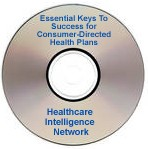Essential Keys To Success for Consumer-Directed Health Plans, a 90-minute webinar on CD-ROM