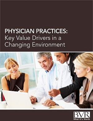 Physician Practices: Key Value Drivers in a Changing Environment