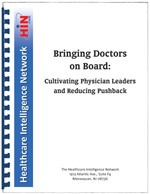 Bringing Doctors On Board: Cultivating Physician Leaders and Reducing Pushback