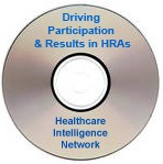 Driving Participation and Results in Health Risk Assessments, Live Audio Conference on CD-ROM