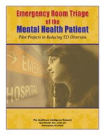Emergency Room Triage of the Mental Health Patient: Pilot Projects in Reducing ED Diversion