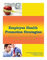 Employee Health Promotion Strategies: Effecting Change through a Culture of Health