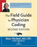 The Field Guide to Physician Coding 2nd Edition