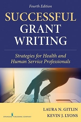 Successful Grant Writing, 4th Edition: Strategies for Health and Human Service Professionals