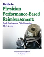 Guide to Physician Performance-Based Reimbursement: Payoffs from Incentives, Data Sharing and Clinical Integration