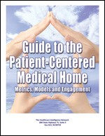 Guide to the Patient-Centered Medical Home: Metrics, Models and Engagement