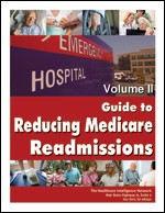 Guide to Reducing Medicare Readmissions, Vol. II