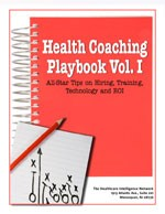 Health Coaching Playbook Vol. I: All-Star Tips on Hiring, Training, Technology and ROI
