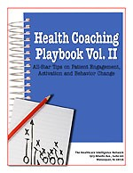 Health Coaching Playbook Vol. II: All-Star Tips on Patient Engagement, Activation and Behavior Change