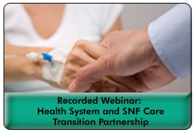 Improving Transitions of Care Between Hospital and SNF: A Collaboration Supporting the Accountable Care Vision, a 60-minute webinar on April 6, 2011. Archive Version
