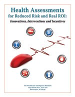 Health Assessments for Reduced Risk and Real ROI: Innovations, Interventions and Incentives