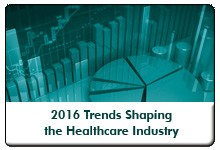 Trends Shaping the Healthcare Industry in 2016: A Strategic Planning Session, a 60 minute-webinar on November 12, 2015, now available for replay
