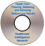 Health Fairs: Planning, Marketing and Achieving Bottom-Line Results, Audio Conference on CD-ROM