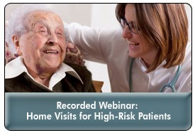 Home Visits: Assessing Complex Patients Post-Discharge To Reduce Readmissions, a 45-minute webinar on December 19th, 2013, now available for replay