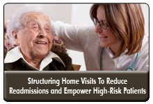 Home Visits: Five Pillars to Reduce Readmissions and Empower High-Risk Patients, a 45-minute webinar on April 21, 2015, now available for replay