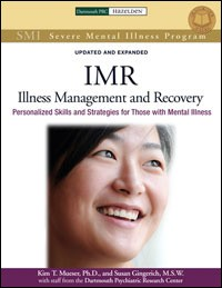 Illness Management and Recovery (IMR): Personalized Skills and Strategies for those with Mental Illness
