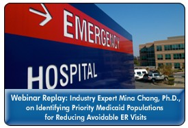 Reducing Avoidable ER Visits by Medicaid Patients Through Quality-Based Interventions, a 45-minute webinar from June 23, 2011 now available for replay