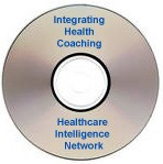Integrating Health Coaching Into a Comprehensive Health Management Effort, Audio Conference on CD-ROM