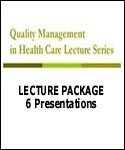 Health Care Quality Management Lecture Series
