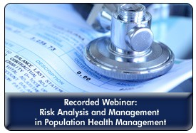 Managing Risk in Population Health Management, a 45-minute webinar on January 22, 2014, now available for replay