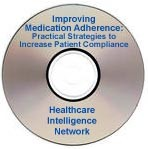 Improving Medication Adherence: Practical Strategies to Increase Patient Compliance, a webinar on CD-ROM