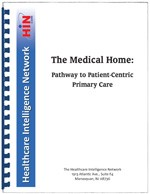 The Medical Home: Pathway to Patient-Centric Primary Care