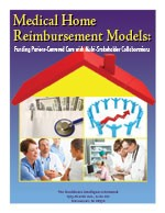 Medical Home Reimbursement Models: Funding Patient-Centered Care with Multi-Stakeholder Collaborations
