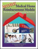 MORE Medical Home Reimbursement Models: ROI from Risk Adjustment, Shared Savings and Multi-Payor Partnerships